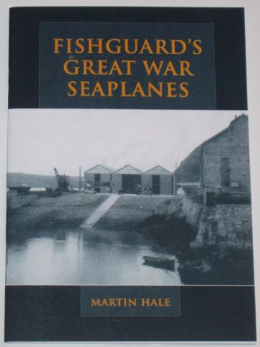Fishguard's Great War Seaplanes, by Martin Hale